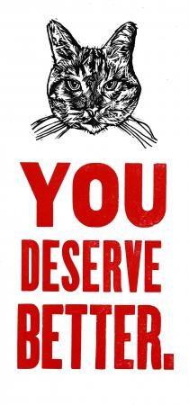 You Deserve Better - Cat - Postcard