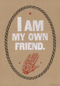 I Am My Own Friend